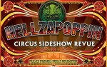 Image for HELLZAPOPPIN CIRCUS SIDESHOW REVUE, featuring  Sword Swallowing, Knife Throwing, Bed of Nails and much more