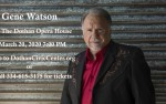 Image for GENE WATSON - LIVE, ON STAGE AT THE DOTHAN OPERA HOUSE