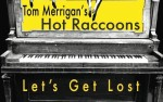 Image for Tom Merrigan's Hot Racoons Album Release Blowout, with Curtis Eller's American Circus