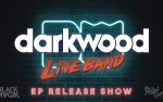 Image for Darkwood Live Band x EP Release Show