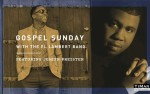 Image for Gospel Sunday with the El Lambert Band Featuring Joseph Preister