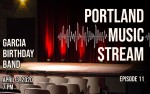 Image for Portland Music Stream - Episode 11: Justin John and Adam King of Garcia Birthday Band