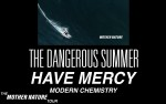 Image for THE DANGEROUS SUMMER, with HAVE MERCY and MODERN CHEMISTRY