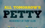 Image for ALL TOMORROW'S PETTY Residency at the Turf Club: 12/20