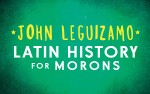 Image for John Leguizamo - Latin History for Morons - Thu, Nov. 21, 2019 @ 7:30 pm