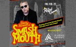 Image for Steve Harwell of Smash Mouth with The Fell & Flannel Channel***CANCELLED***