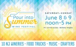 Image for Pour Into Summer Wine Festival (June 8-9, 2019 - Ticket valid any ONE day)