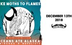 Image for  LIKE MOTHS TO FLAMES**ALL AGES**