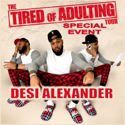 Desi Alexander - Tired of Adulting (Special Event)