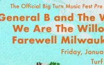 Image for The Official Big Turn Music Fest pre party with GENERAL B AND THE WIZ, WE ARE THE WILLOWS, and FAREWELL MILWAUKEE