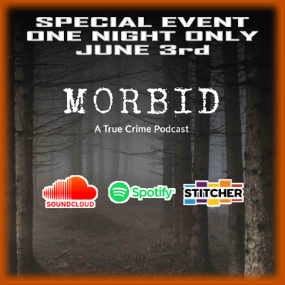Morbid: A True Crime Podcast Live (Special Event)