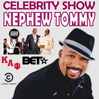Nephew Tommy (Celebrity Show)