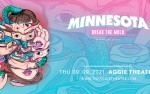 Image for An Evening with Minnesota - Break The Mold Tour (21+)