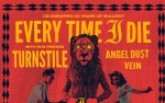 Image for Every Time I Die, with Turnstile, Angel Du$t, Vein