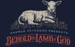 Image for Andrew Peterson Presents Behold the Lamb of God