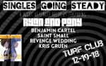 Image for SINGLES GOING STEADY A Night of Single Releases ft. RYAN AND PONY, BENJAMIN CARTEL, and SAINT SMALL, and more