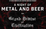 Image for A Night of Metal and Beer with GRAND DEMISE OF CIVILIZATION, CANYON OF THE SKULL, and SUNLESS