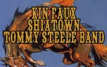 Image for KIN FAUX / SHIATOWN / TOMMY STEELE BAND  18+