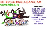 Image for PAT RUSSO'S BANDJAM feat. Best Day Ever, Blank Stares, Hard March, Heiress, Non-Friction, Outer Banx, Sage & The Team