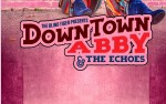 Image for Downtown Abby & The Echoes w/ The Hypnotic Conquest