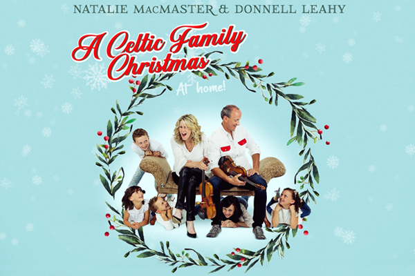 Natalie MacMaster & Donnell Leahy Present: A Celtic Family Christmas At Home