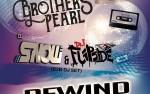 Image for REWIND w/ BROTHERS PEARL   DJ SNOW & DJ FLIPSIDE