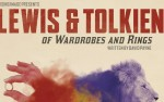 Image for Lewis & Tolkien: of Wardrobes and Rings