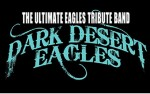 Image for An Evening with DARK DESERT EAGLES - ULTIMATE EAGLES TRIBUTE