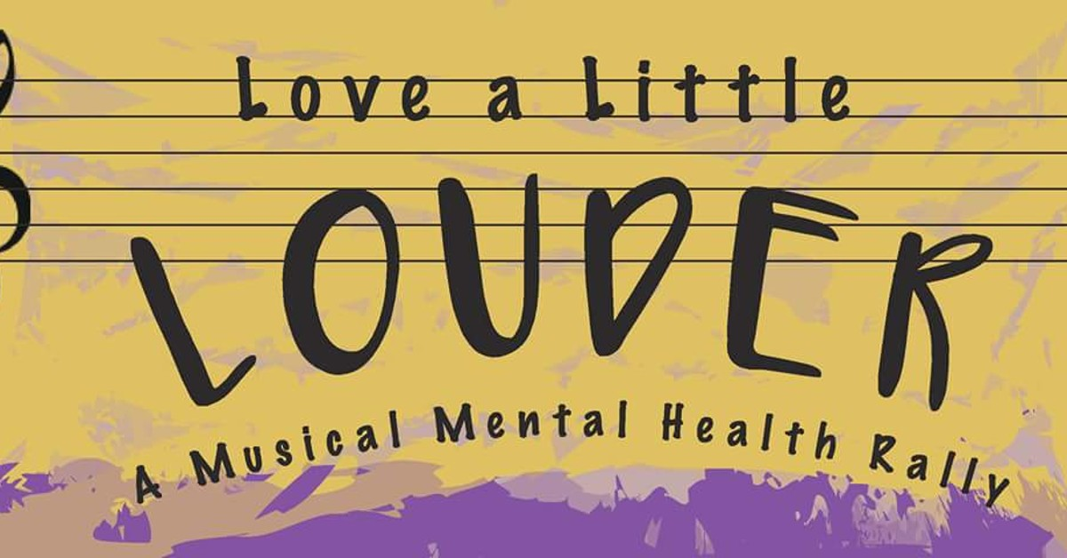 Love a Little Louder - a Musical Mental Health Awareness Rally at Off Broadway - St. Louis on Sep 30, 2017 7:00 PM