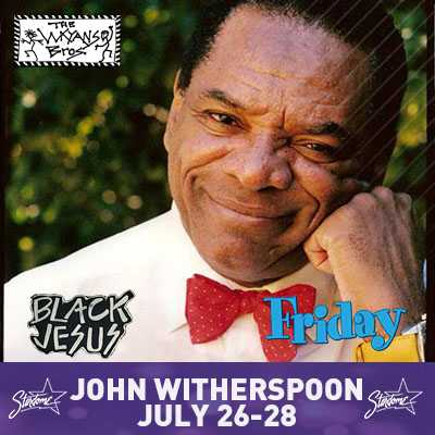 John Witherspoon – Jul 26-28