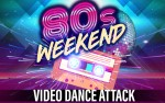 Image for 80's WEEKEND NIGHT 1 - VIDEO DANCE ATTACK, 21+