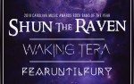 Image for SHUN THE RAVEN w/ WAKING TERA & FEAR UNTIL FURY