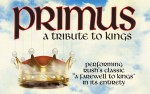 Image for RESCHEDULED DATE. PRIMUS - A Tribute to Kings with special guests Battles