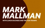 Image for MARK MALLMAN, with LUNCH DUCHESS and THE VON TRAMPS
