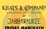 Image for Keats & Co. (Grateful Dead Tribute) & Jabbawaukee