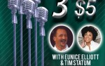 Image for 3 for $5 with Tim Statum and Eunice Elliott