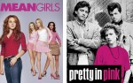 Image for MEAN GIRLS and PRETTY IN PINK