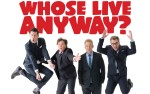 Image for 4/21 to 9/25 WHOSE LIVE ANYWAY?- NEW DATE 4/12/2021
