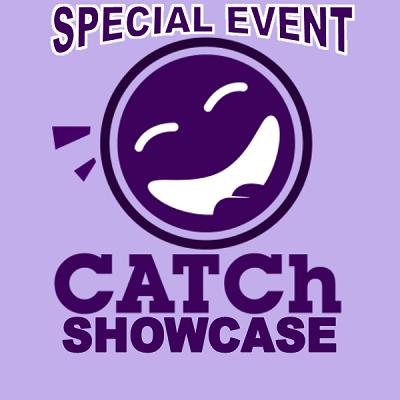 CATCh Showcase (Special Event)