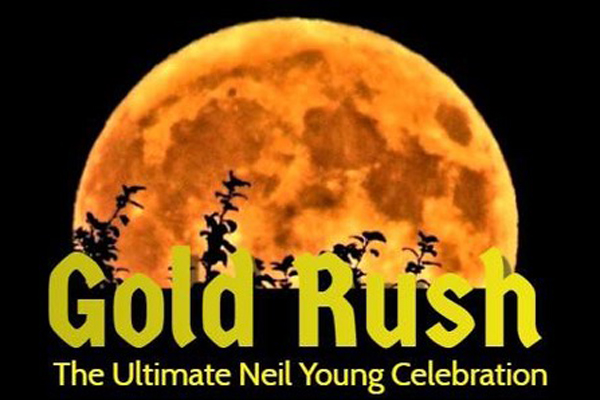 Gold Rush - The Ultimate Neil Young Celebration