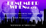 Image for Remember Whensdays - Sean Higgins Trio with Toni Tupponce: A Night of Dinah Washington & Betty Carter
