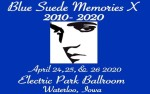 Image for Blue Suede Memories X - SATURDAY POSTPONED - April 24th, 2021 HOLD ON TO YOUR TICKETS! THEY WILL BE GOOD FOR THAT DATE!