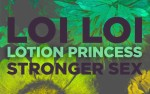 Image for Loi Loi, Lotion Princess, Stronger Sex