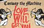 Image for CONWAY THE MACHINE - LOVE WILL GET YOU KILLED TOUR with Stove God Cooks