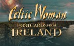 Image for Celtic Woman: Postcards from Ireland **NEW DATE**