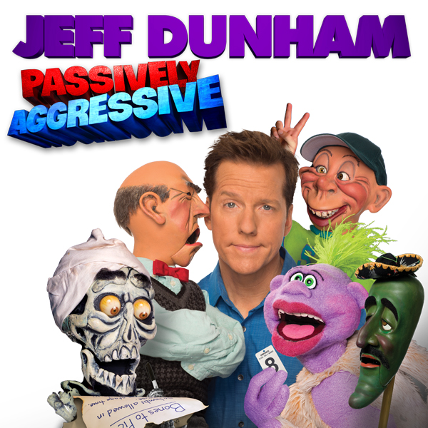 Image for JEFF DUNHAM:  PASSIVELY AGGRESSIVE