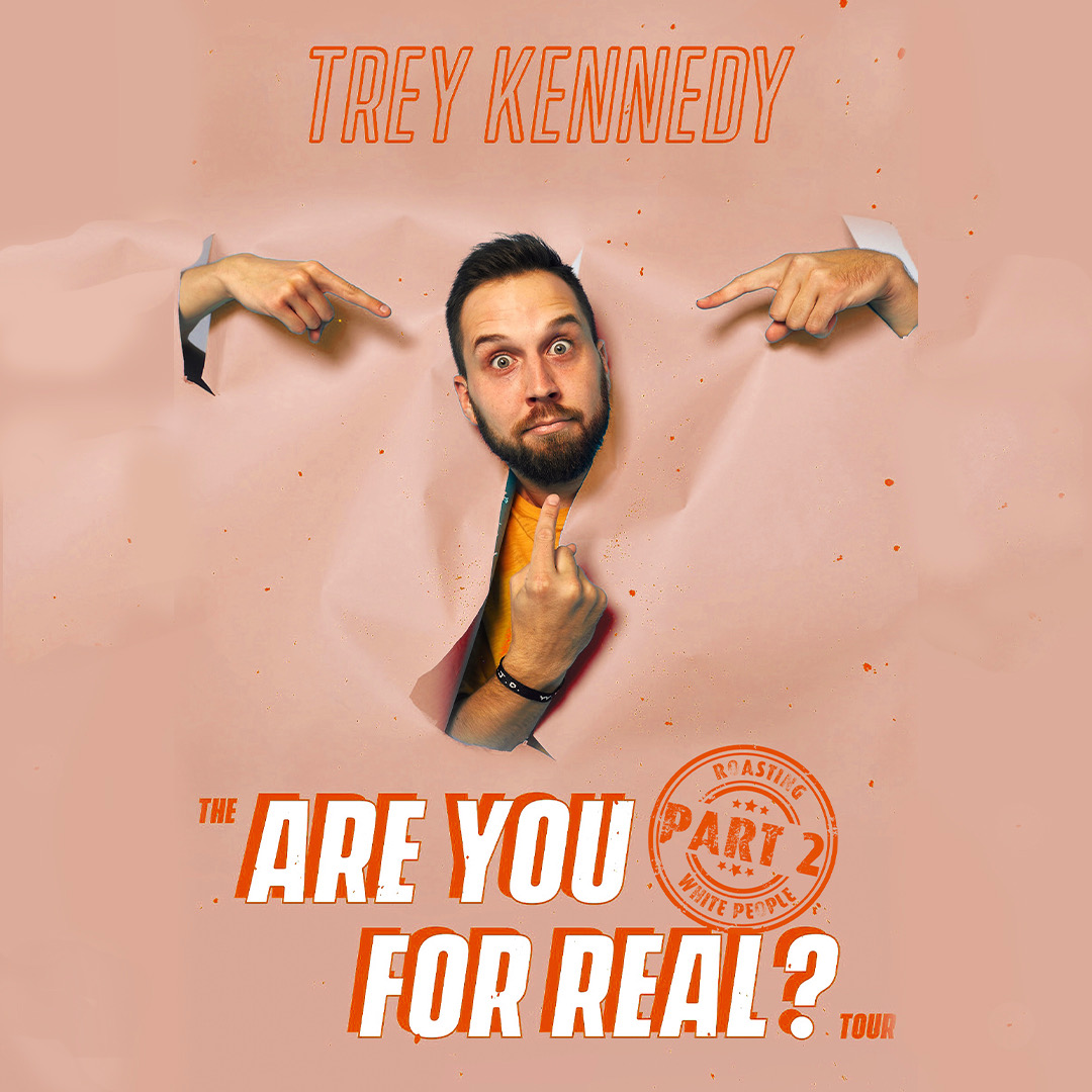 Image for TREY KENNEDY:  THE ARE YOU FOR REAL? TOUR