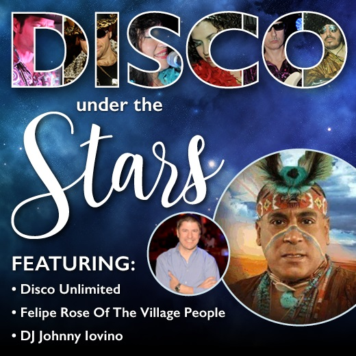 Image for DISCO UNDER THE STARS with DISCO UNLIMITED,FELIPE NATIVE AMERICAN OF VILLAGE PEOPLE FAME  and DJ JOHNNY IOVINO