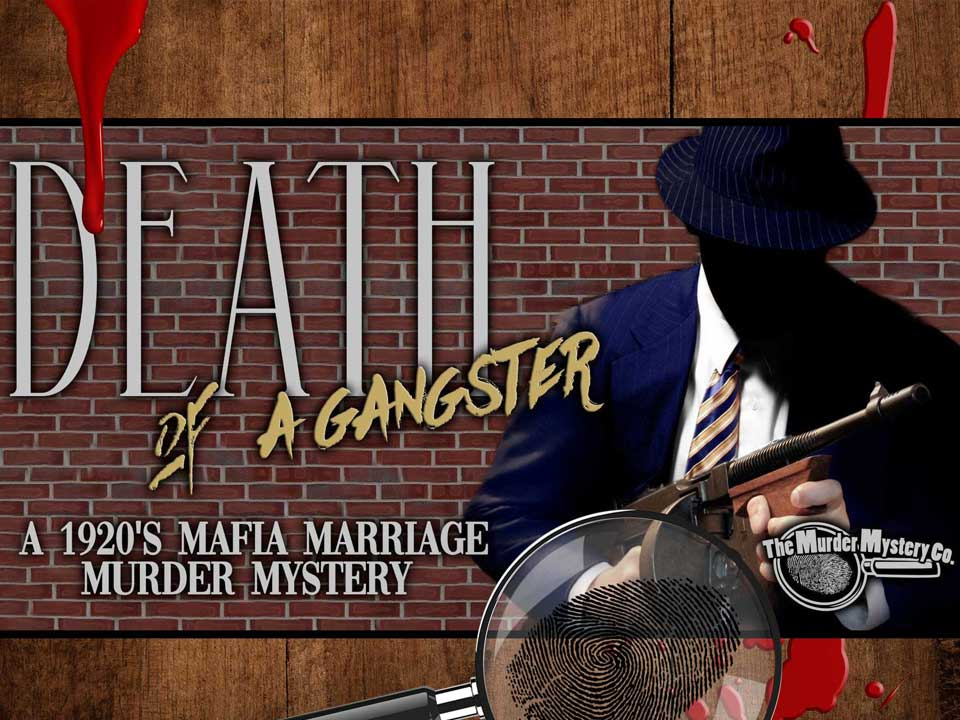 Image for MURDER MYSTERY DINNER - DEATH OF A GANGSTER - Friday, October 18, 2019