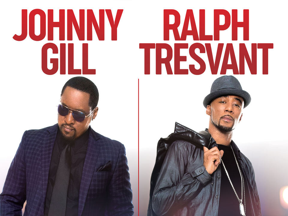 Image for JOHNNY GILL & RALPH TRESVANT - Friday, October 11, 2019